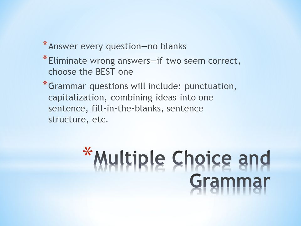 Multiple Choice and Grammar