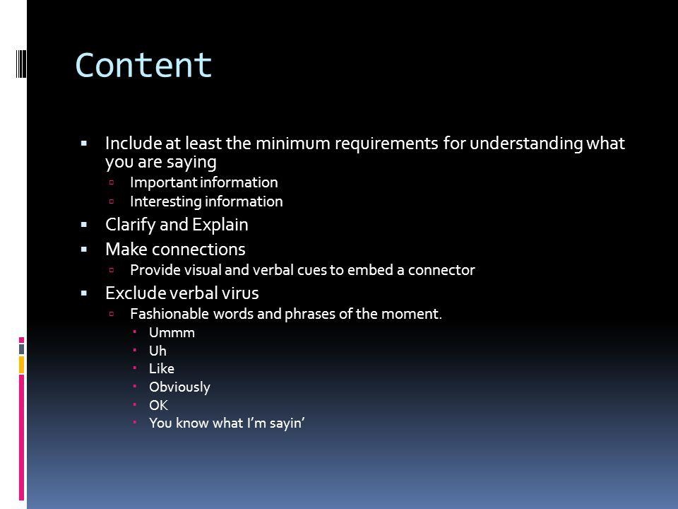 Content Include at least the minimum requirements for understanding what you are saying. Important information.