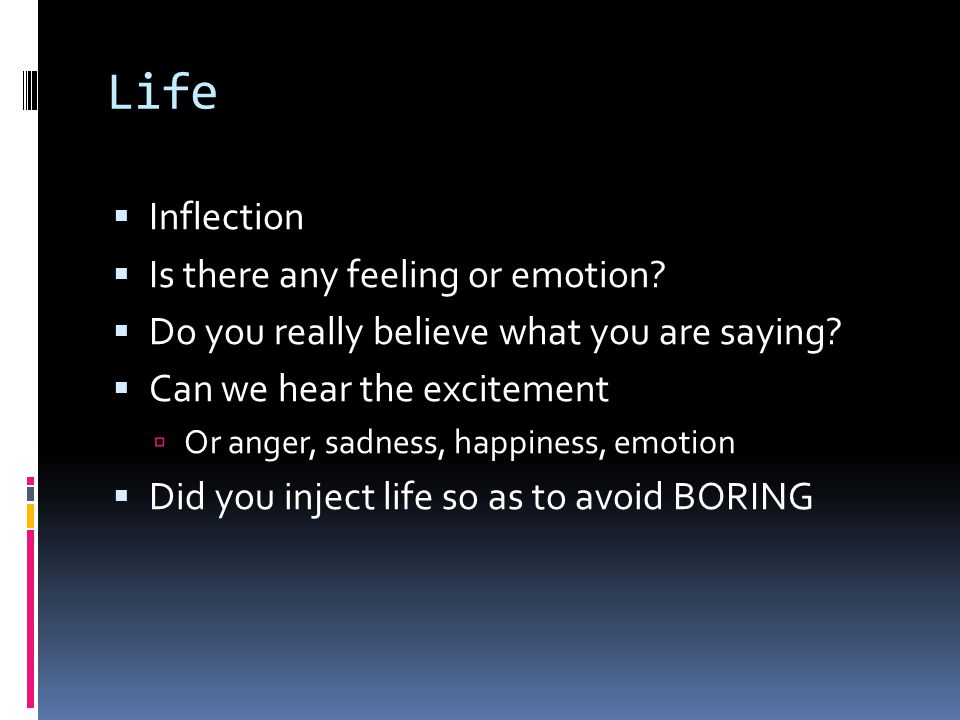 Life Inflection Is there any feeling or emotion