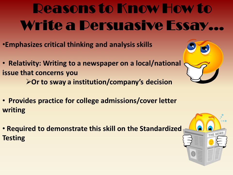 The Persuasive Essay  Ppt Download Reasons To Know How To Write A Persuasive Essay