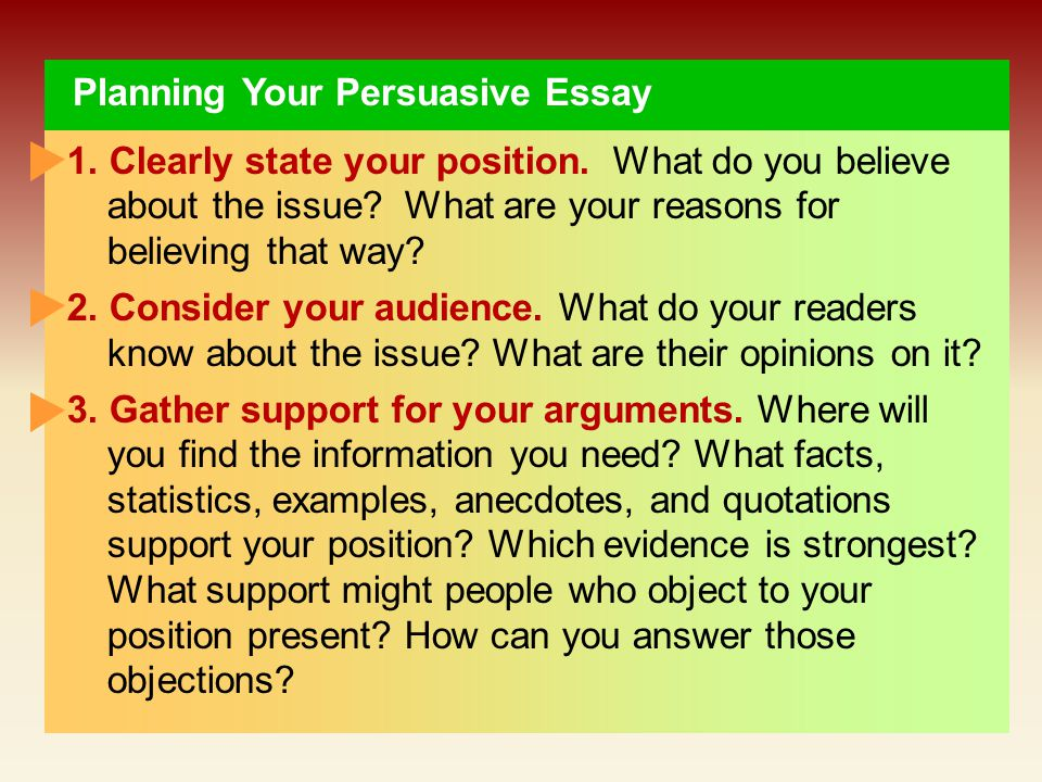 planning your persuasive essay Follow the next steps while planning your persuasive essay: a) planning the rhetorical situation: 1 identification of the commodity what is the significance of this commodity.