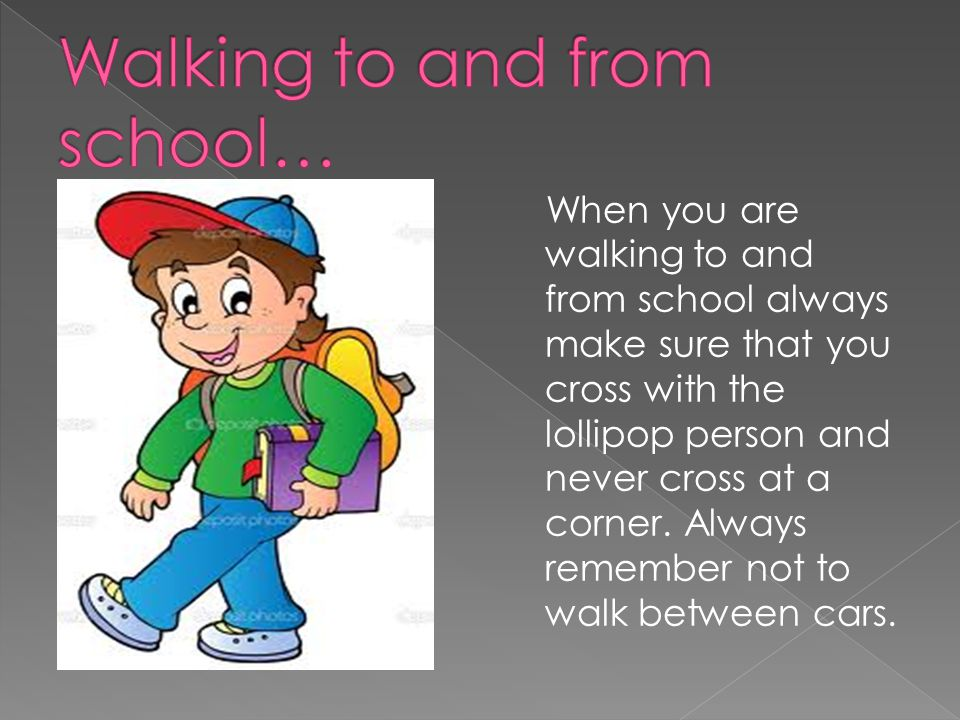 Walking to and from school…