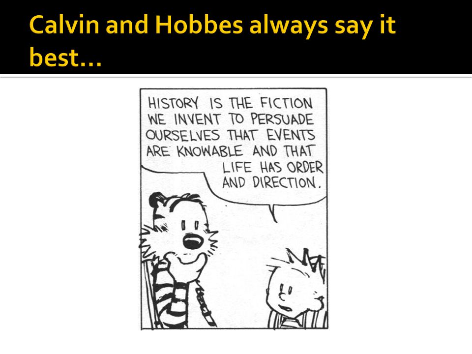 Calvin and Hobbes always say it best…