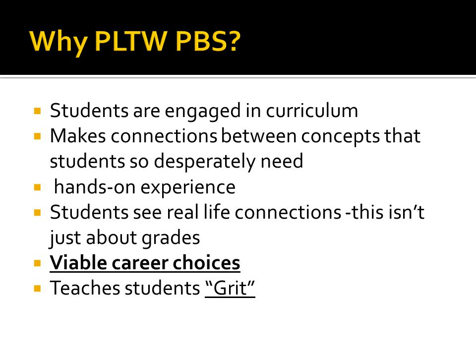 Why PLTW PBS Students are engaged in curriculum