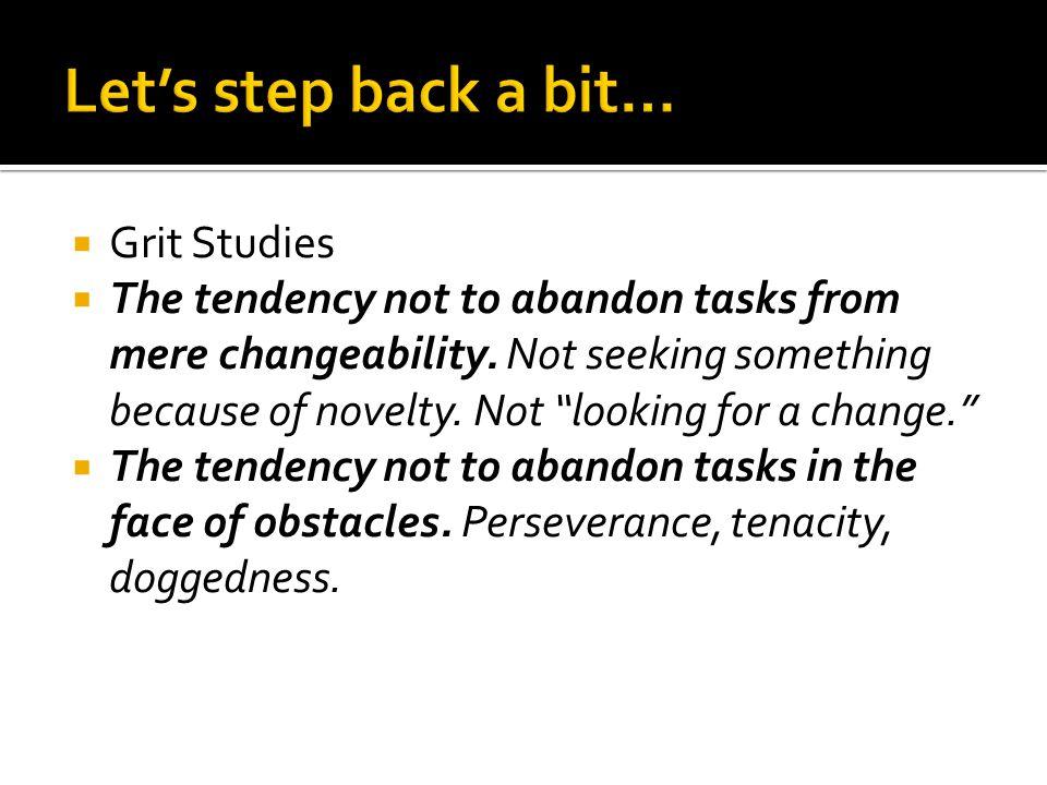 Let's step back a bit… Grit Studies