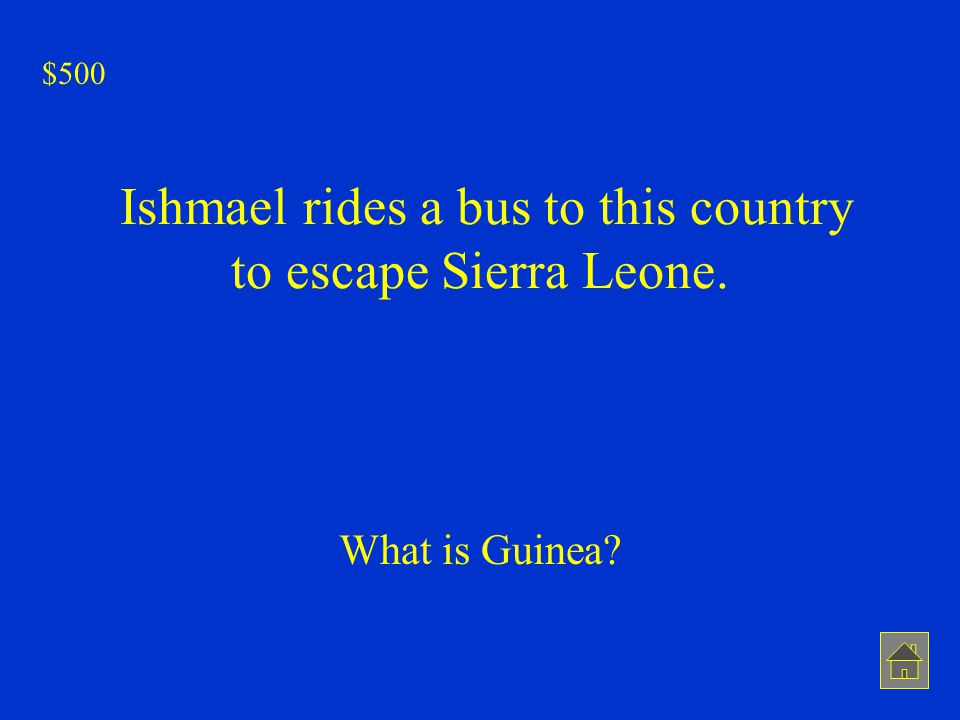 Ishmael rides a bus to this country to escape Sierra Leone.