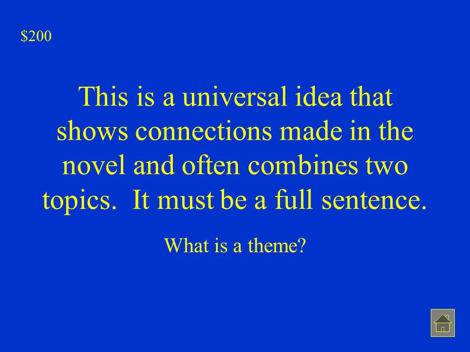 $200 This is a universal idea that shows connections made in the novel and often combines two topics. It must be a full sentence.