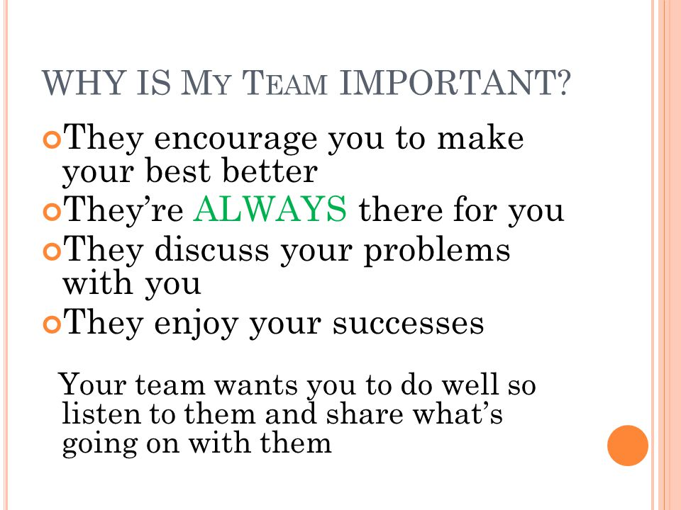 WHY IS My Team IMPORTANT