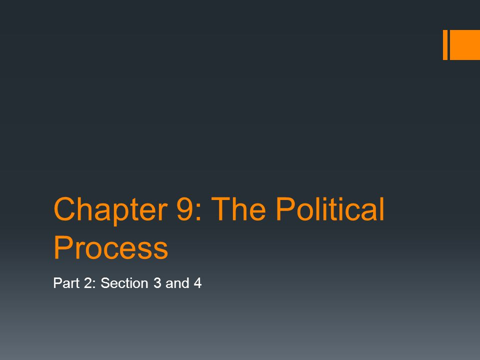 Chapter 9: The Political Process