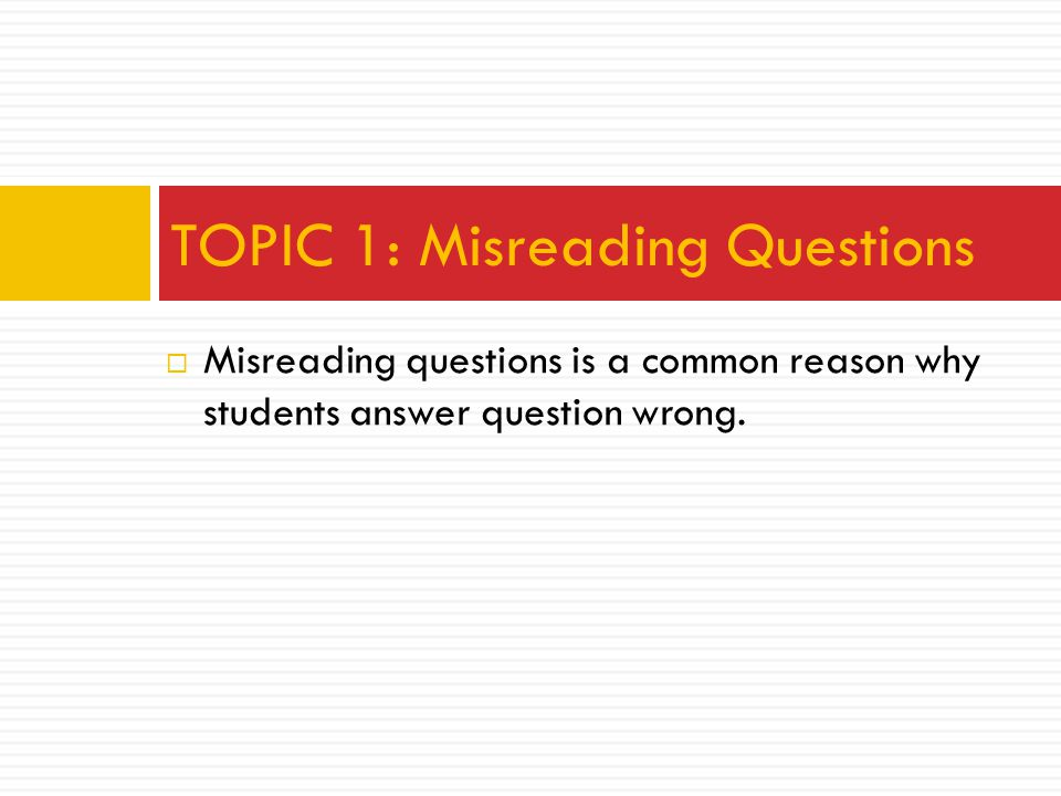 TOPIC 1: Misreading Questions