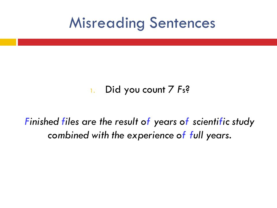 Misreading Sentences Did you count 7 Fs