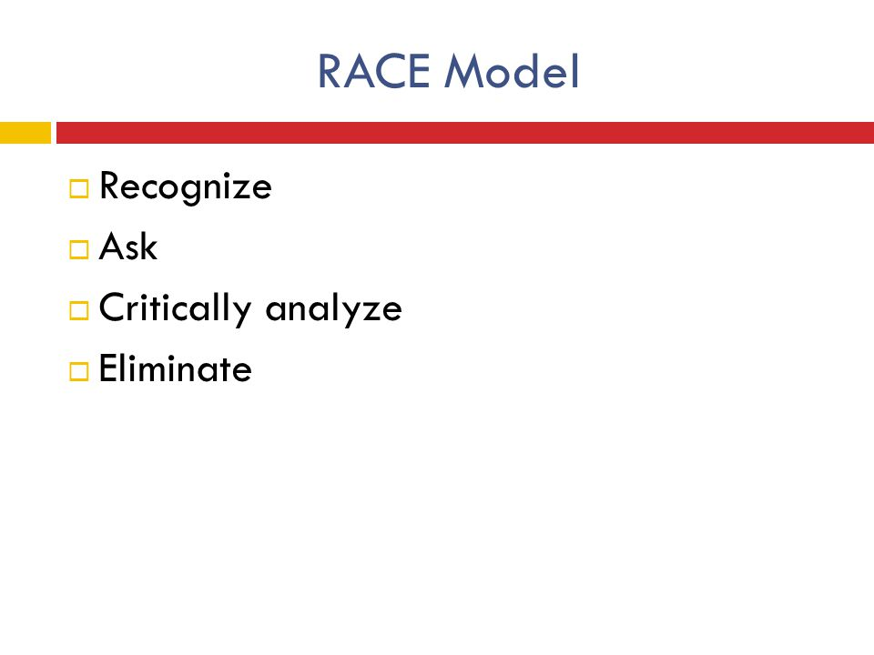 RACE Model Recognize Ask Critically analyze Eliminate