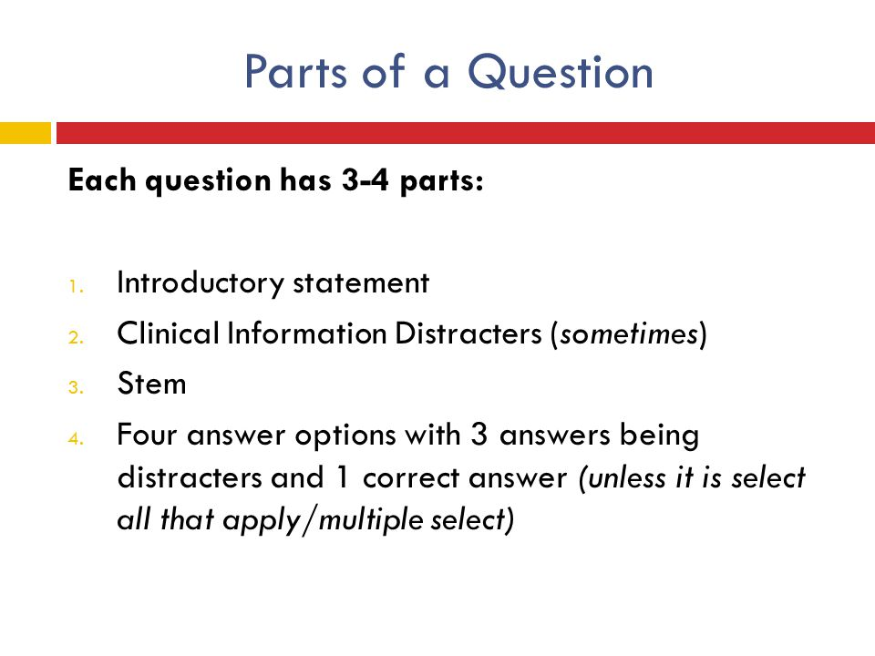 Parts of a Question Each question has 3-4 parts: