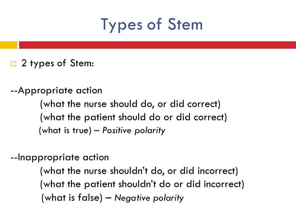 Types of Stem 2 types of Stem: --Appropriate action