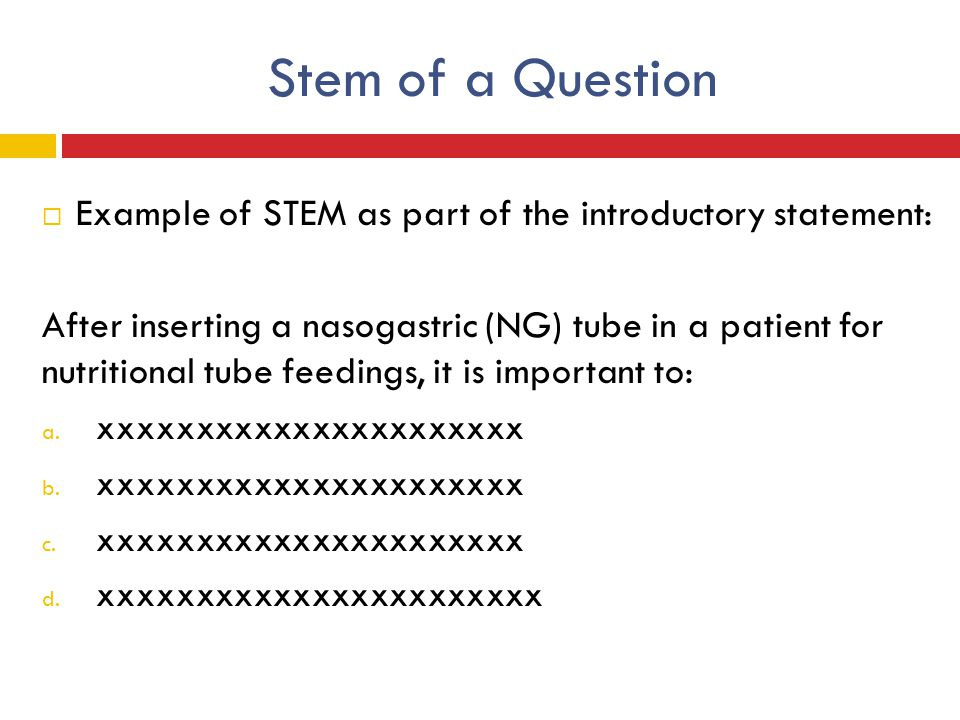 Stem of a Question Example of STEM as part of the introductory statement: