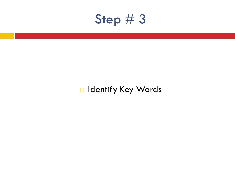 Step # 3 Identify Key Words