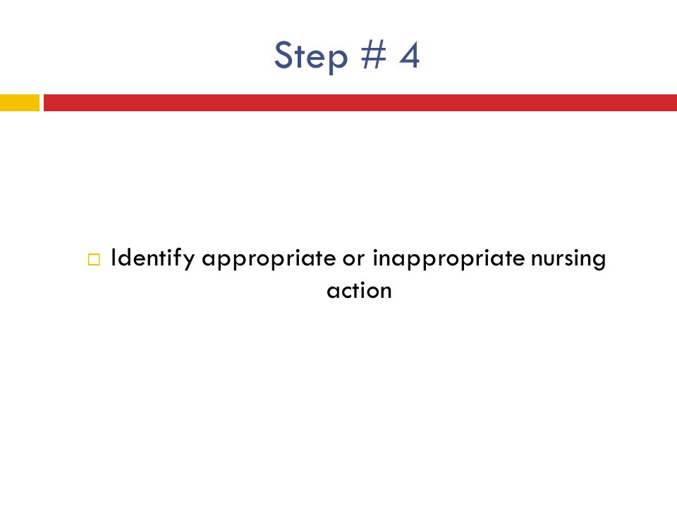 Identify appropriate or inappropriate nursing action