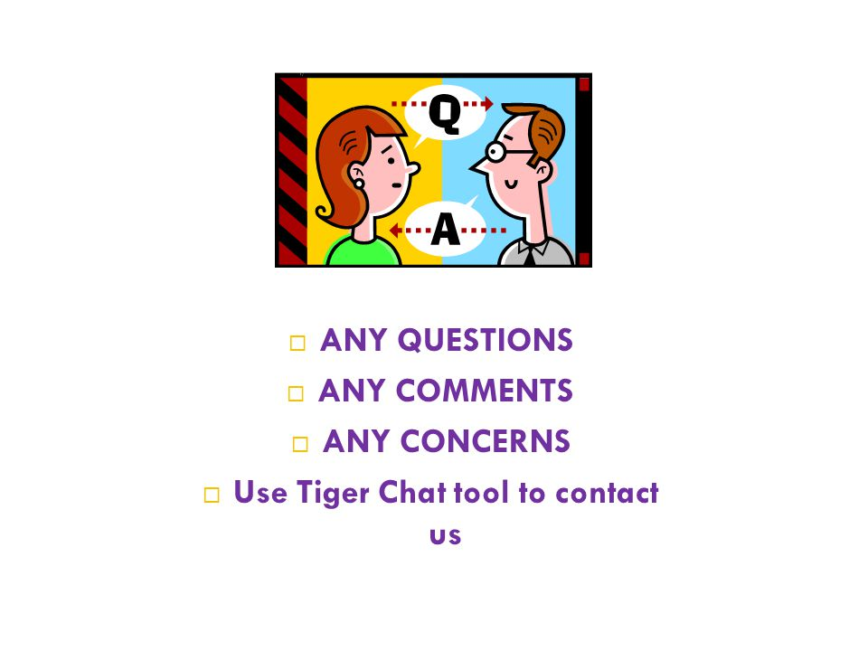 Use Tiger Chat tool to contact us