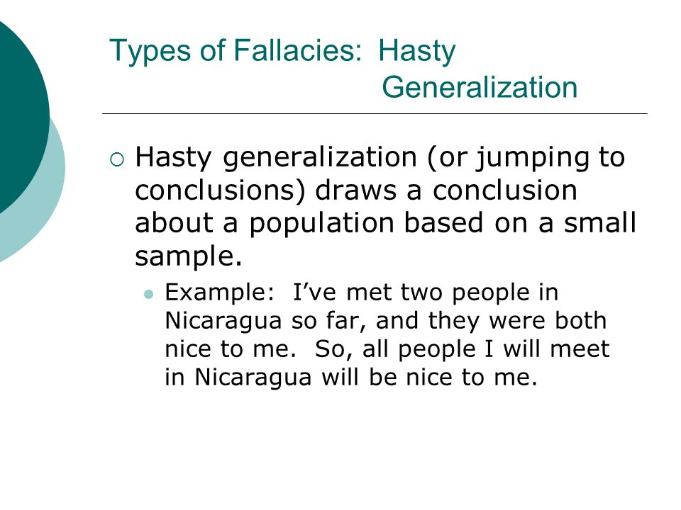 Types of Fallacies: Hasty Generalization