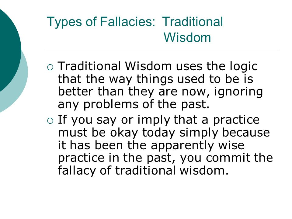 Types of Fallacies: Traditional Wisdom