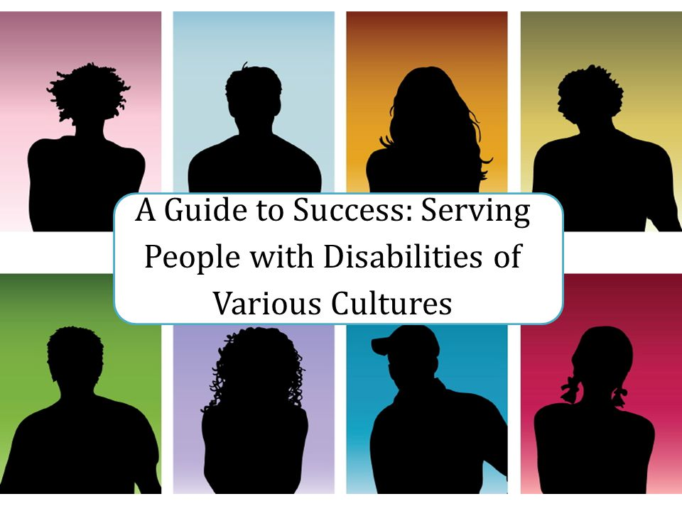 A Guide to Success: Serving People with Disabilities of Various Cultures