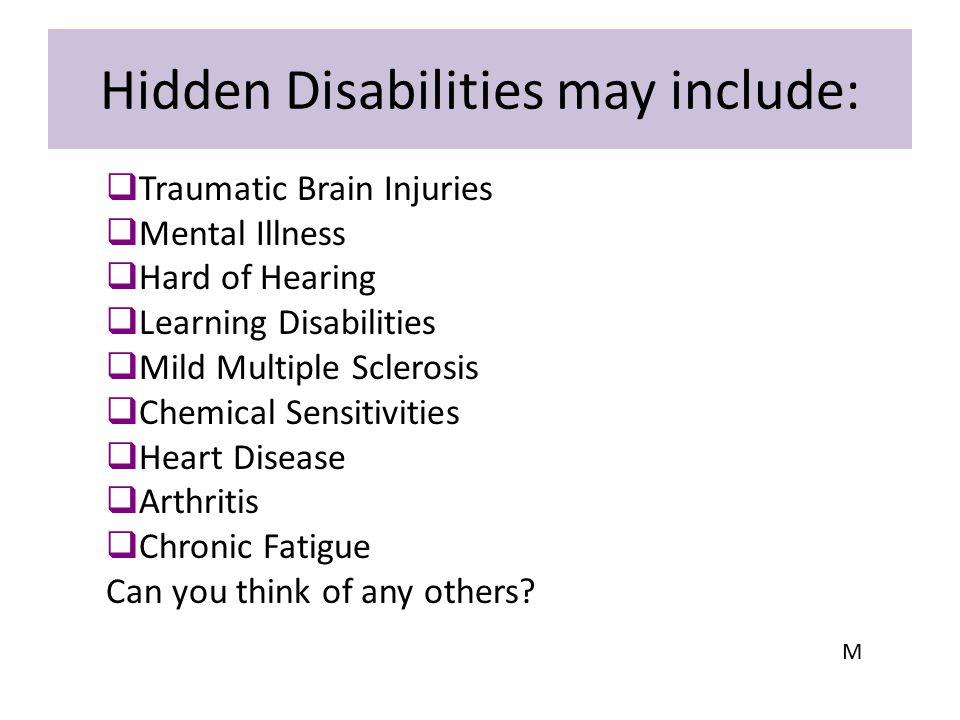 Hidden Disabilities may include:
