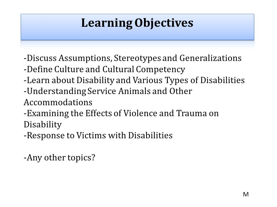 Learning Objectives -Discuss Assumptions, Stereotypes and Generalizations. -Define Culture and Cultural Competency.