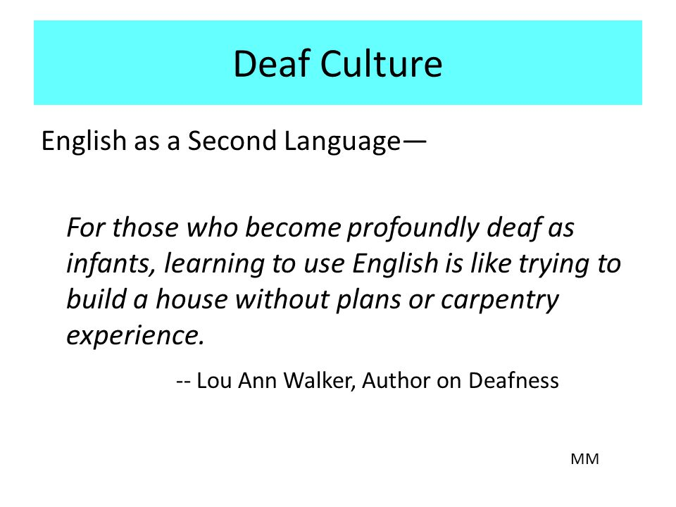 Deaf Culture English as a Second Language—