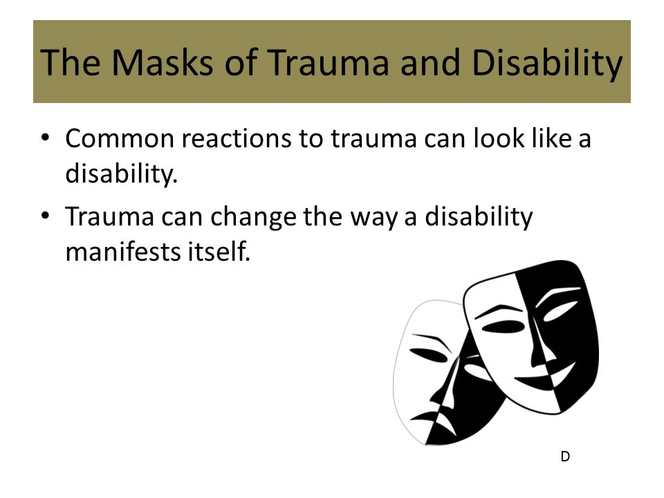 The Masks of Trauma and Disability