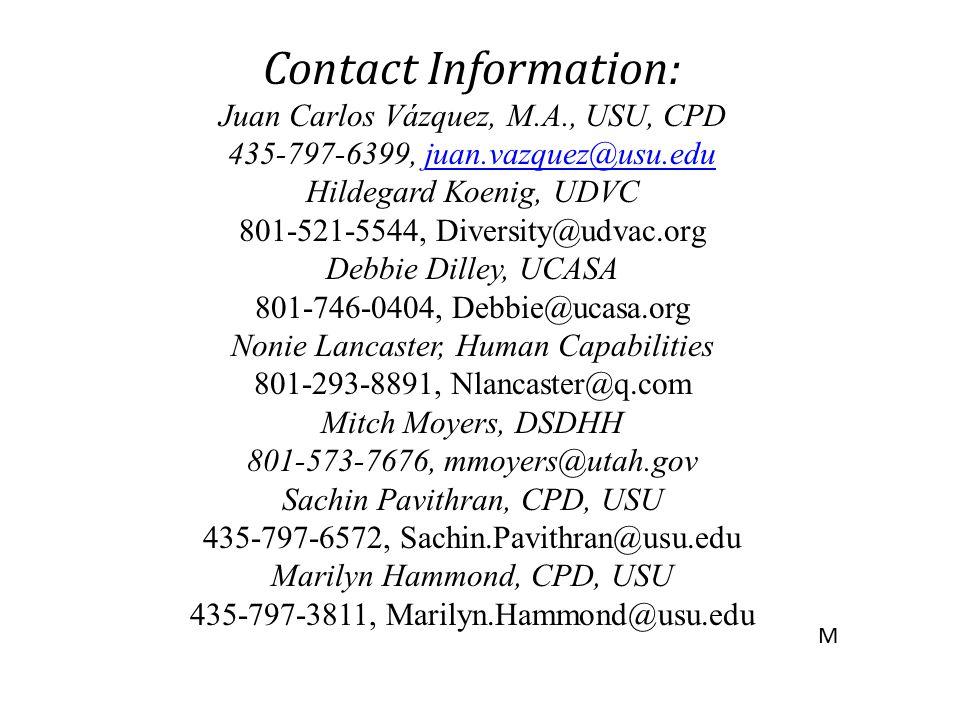 Contact Information: Juan Carlos Vázquez, M.A., USU, CPD 435-797-6399, juan.vazquez@usu.edu.