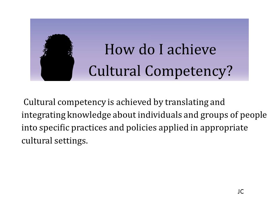How do I achieve Cultural Competency
