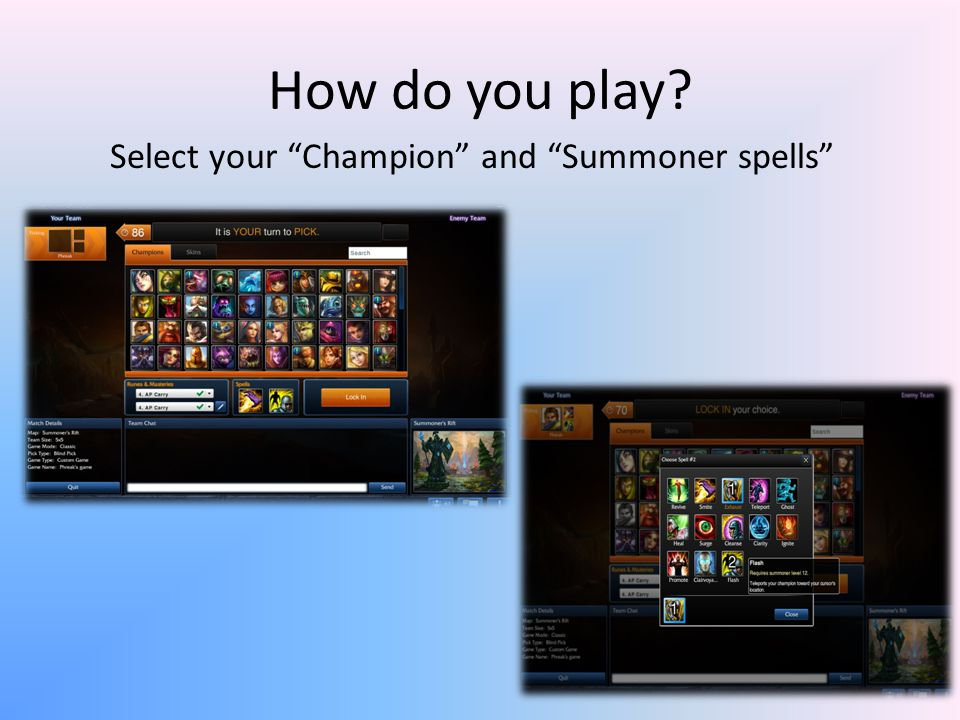 Select your Champion and Summoner spells