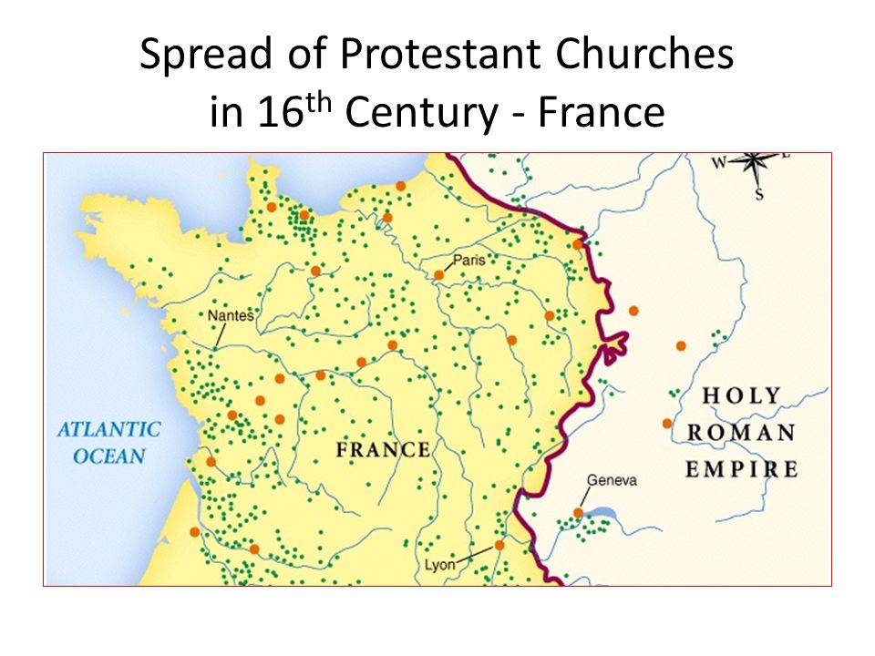 Spread of Protestant Churches in 16th Century - France