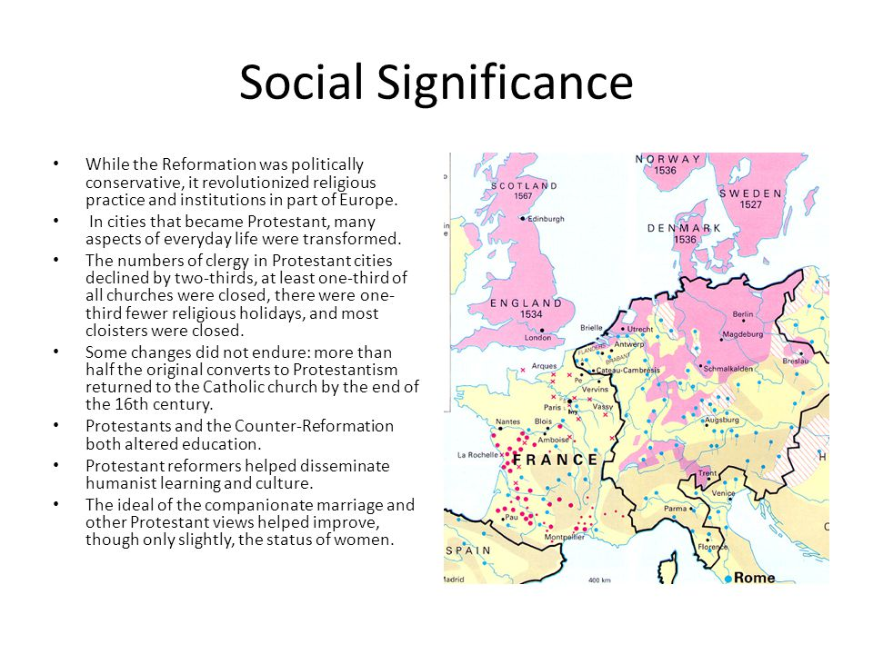 Social Significance While the Reformation was politically conservative, it revolutionized religious practice and institutions in part of Europe.