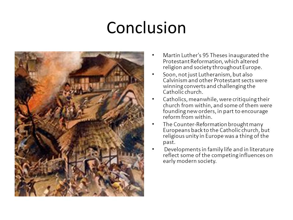 Conclusion Martin Luther s 95 Theses inaugurated the Protestant Reformation, which altered religion and society throughout Europe.