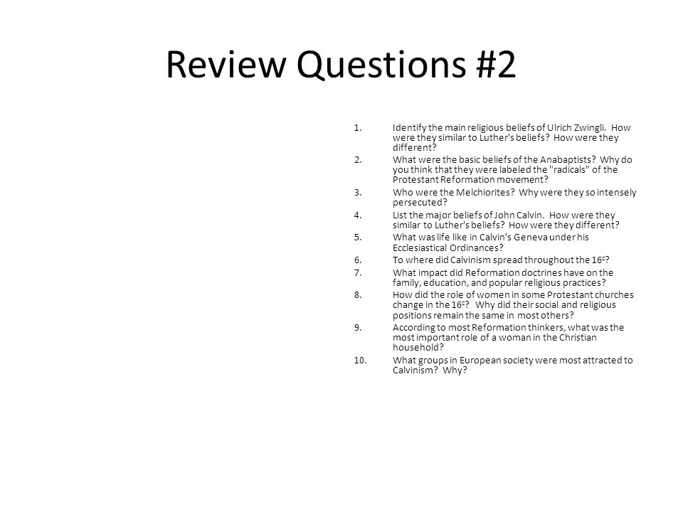 Review Questions #2 Identify the main religious beliefs of Ulrich Zwingli. How were they similar to Luther s beliefs How were they different