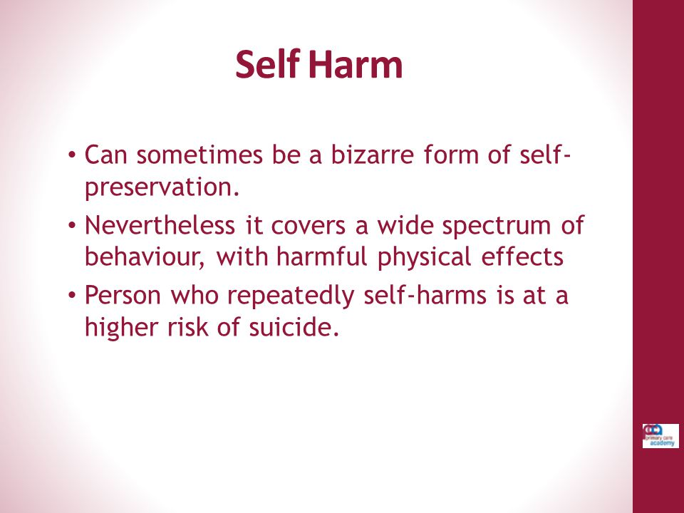 Self Harm Can sometimes be a bizarre form of self-preservation.