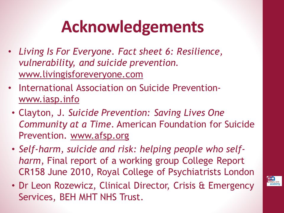 Acknowledgements Living Is For Everyone. Fact sheet 6: Resilience, vulnerability, and suicide prevention. www.livingisforeveryone.com.