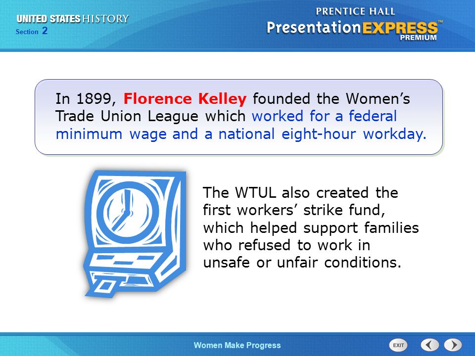 In 1899, Florence Kelley founded the Women's Trade Union League which worked for a federal minimum wage and a national eight-hour workday.