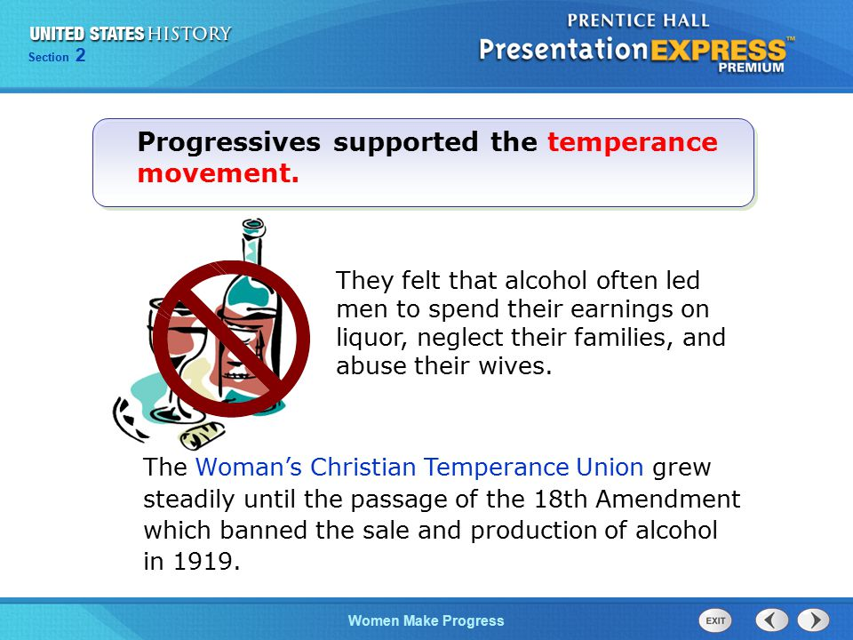 Progressives supported the temperance movement.