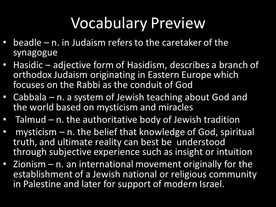 Vocabulary Preview beadle – n. in Judaism refers to the caretaker of the synagogue.