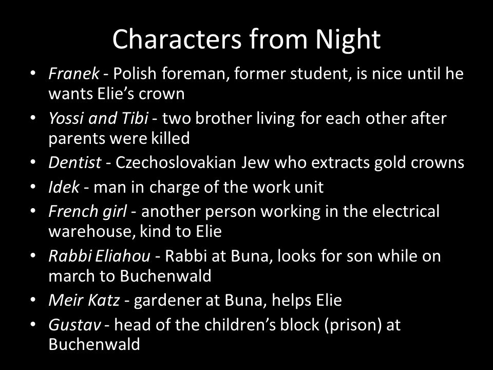 Characters from Night Franek - Polish foreman, former student, is nice until he wants Elie's crown.