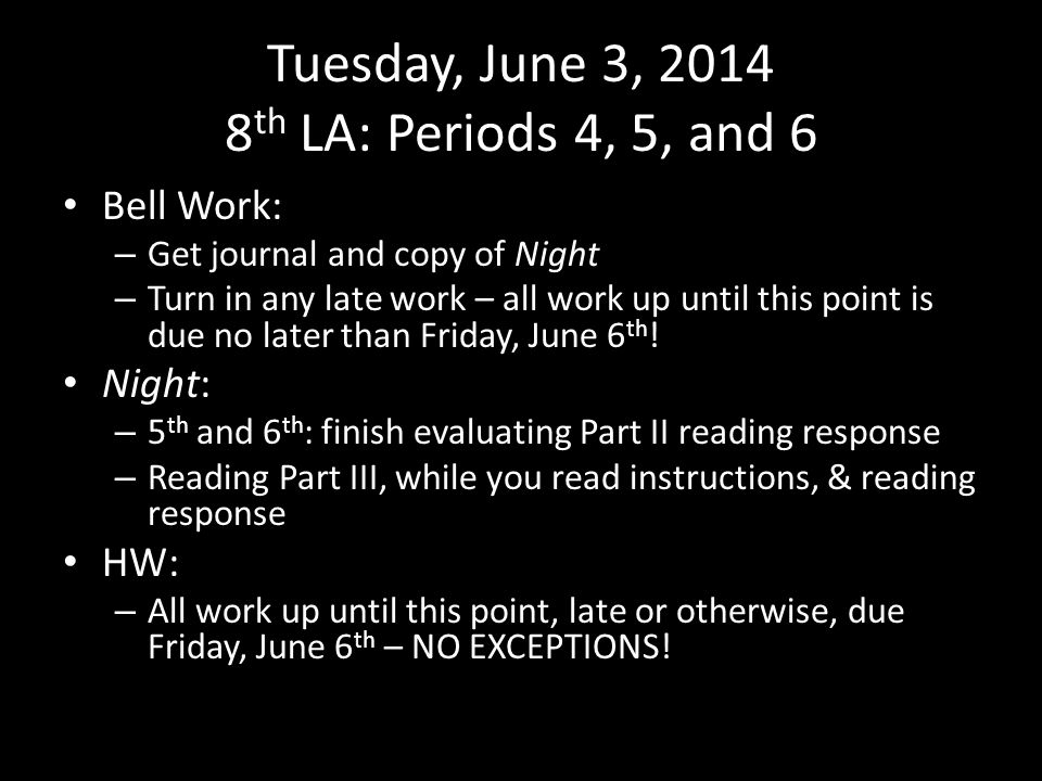 Tuesday, June 3, 2014 8th LA: Periods 4, 5, and 6