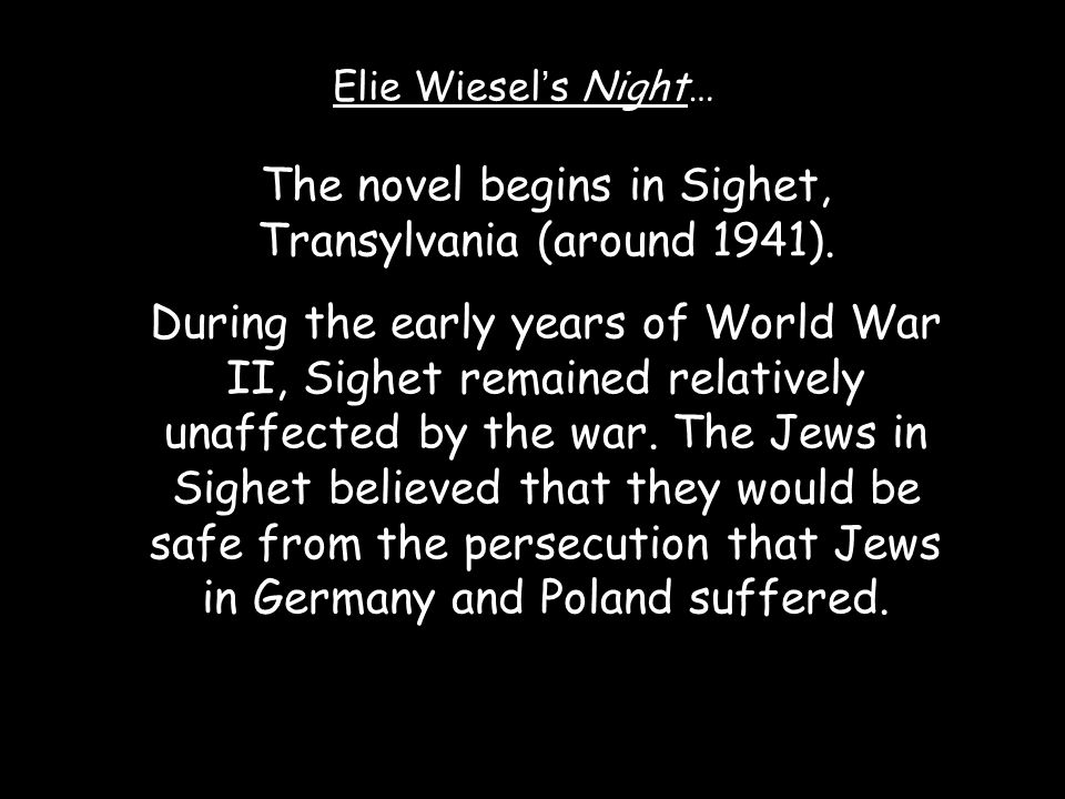 an analysis of the early 1944 in the town of sighet transylvania It is 1944 the jews of sighet,  elie wiesel spent his early years in a small transylvanian town as one  elie wiesel was born in 1928 in sighet, transylvania,.