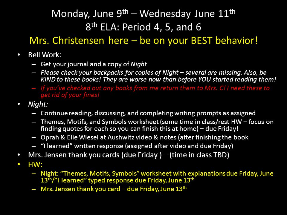 Monday, June 9th – Wednesday June 11th 8th ELA: Period 4, 5, and 6 Mrs