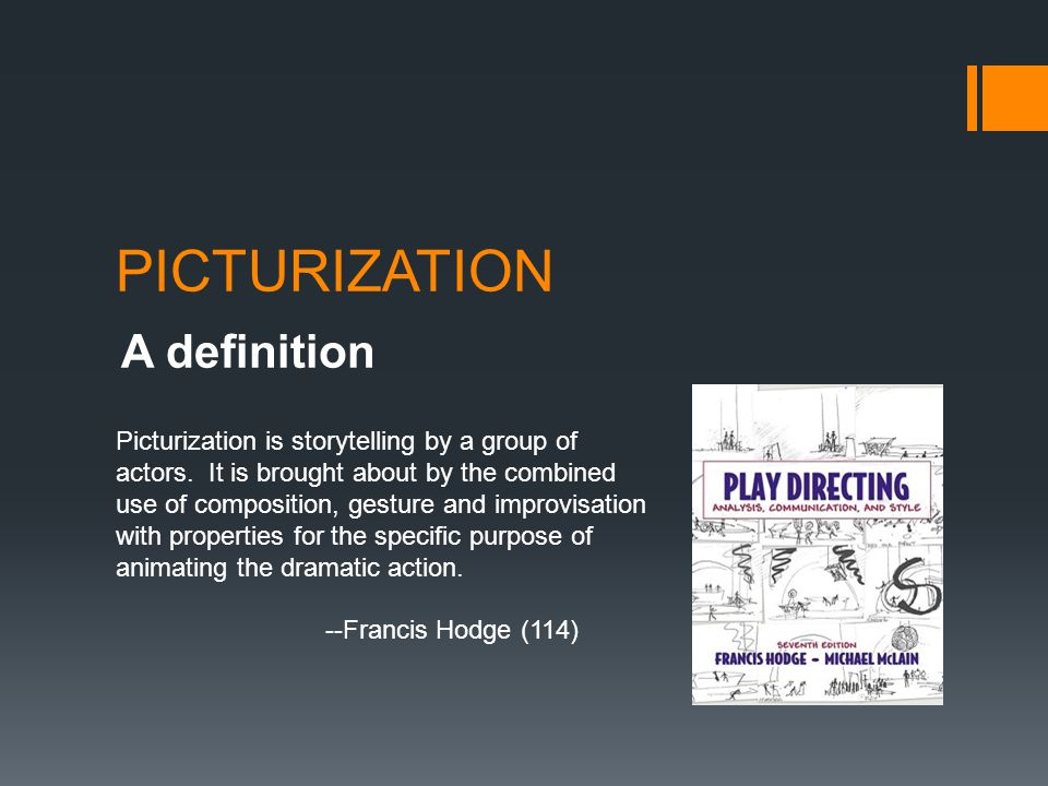 PICTURIZATION A definition Picturization is storytelling by a group of