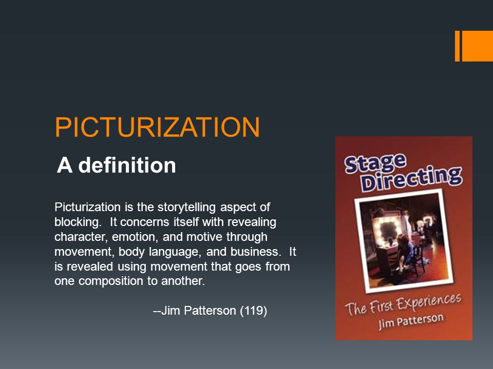 PICTURIZATION A definition Picturization is the storytelling aspect of