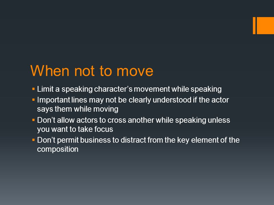 When not to move Limit a speaking character's movement while speaking