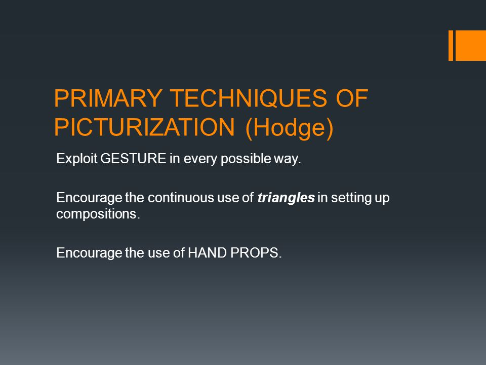 PRIMARY TECHNIQUES OF PICTURIZATION (Hodge)