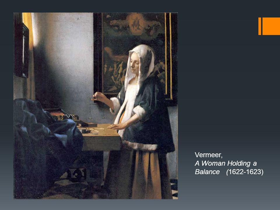 Vermeer, A Woman Holding a Balance (1622-1623)